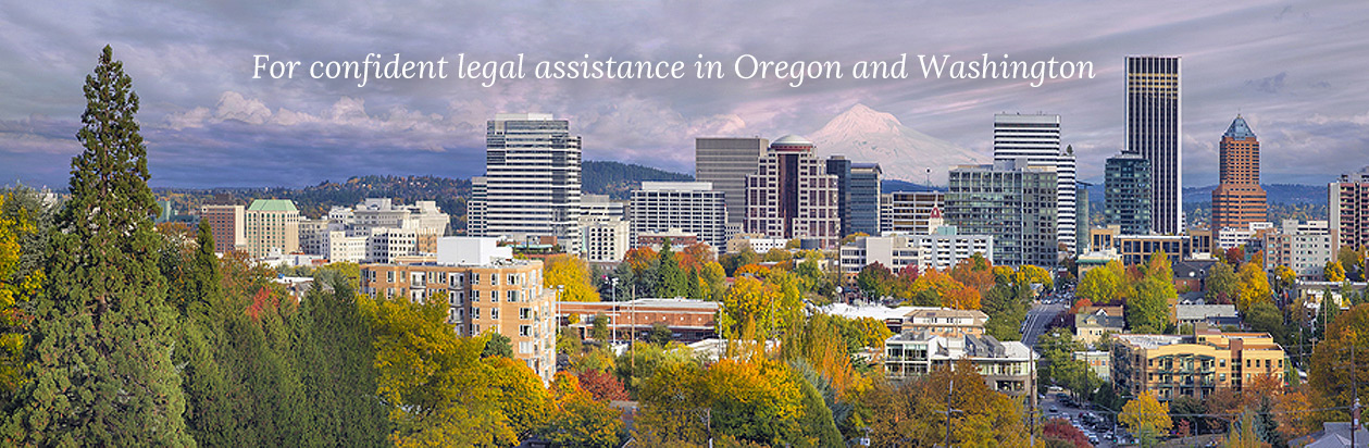 For confident legal assistance in Oregon and Washington